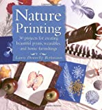 img - for Nature Printing: 30 Projects for Creating Beautiful Prints, Wearables, and Home Furnishings book / textbook / text book
