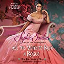 All the Ways to Ruin a Rogue: The Debutante Files, Book 2 Audiobook by Sophie Jordan Narrated by Carmen Rose