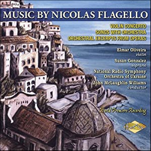 Music By Nicolas Flagello: Violin Concerto; Symphonic Aria; Mirra (Interlude and Dance); The Sisters (Interludio); The Rainy Day; The Brook; Ruth's Aria; Canto; Polo I and II
