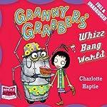 Granny Grabbers' Whizz Bang World | Charlotte Haptie