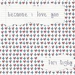 Because I Love You | Tori Rigby