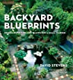 Backyard Blueprints: Design, Furniture and Plants for a Small Garden