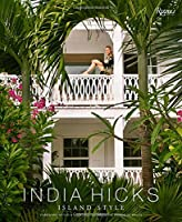 India Hicks: Island Style from Rizzoli International Publications