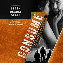 Consume: Se7en Deadly SEALs, Book 6 Audiobook by Alana Albertson Narrated by Jennifer O'Donnell, Jason Clarke