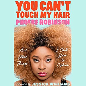 You Can't Touch My Hair Hörbuch