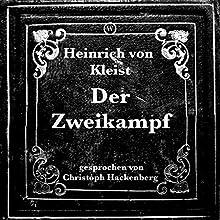 Der Zweikampf Hörbuch von Heinrich von Kleist Gesprochen von: Christoph Hackenberg