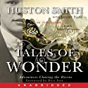 Tales of Wonder (       UNABRIDGED) by Huston Smith Narrated by Michael McConnohie