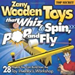 Zany Wooden Toys That Whiz, Spin, Pop...