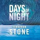 Days of Night Hörbuch von Jonathan Stone Gesprochen von: Christopher Lane
