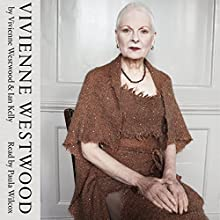 Vivienne Westwood (       UNABRIDGED) by Vivienne Westwood, Ian Kelly Narrated by Paula Wilcox