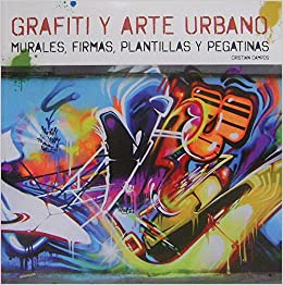 Grafiti y arte urbano / Graffiti and Urban art: Murales