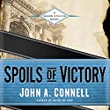 Spoils of Victory: A Mason Collins Novel Audiobook by John A. Connell Narrated by Rob Shapiro