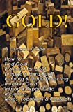 img - for GOLD! A Gringo's Guide; How to: Find Gold Prospect For Gold Dredging & Hardrock Panning & Metal Detecting Investing In Gold book / textbook / text book
