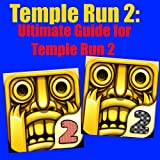 Temple Run 2: Ultimate Guide for  Temple Run 2