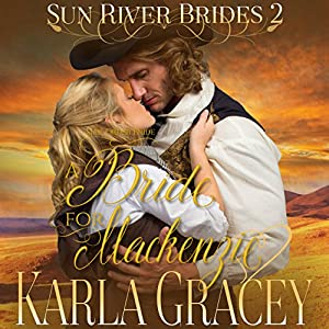 Mail Order Bride - A Bride for Mackenzie Audiobook