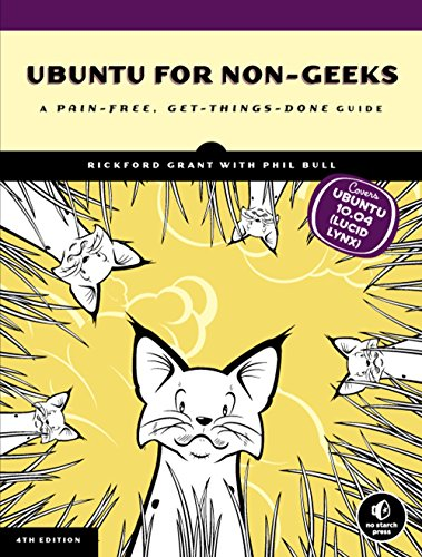 Ubuntu for Non-Geeks: A Pain-Free, Get-Things-Done Guide, 4th Edition