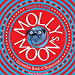 Molly Moon's Incredible Book of Hypnotism | Georgia Byng