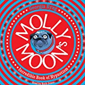 Molly Moon's Incredible Book of Hypnotism | [Georgia Byng]