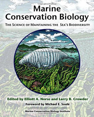 Marine Conservation Biology: The Science of Maintaining...