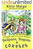 Bedpans, Teapots and Corpses (A Maggie and Irene Cozy Mystery Book 1)