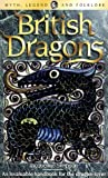 img - for British Dragons (Wordsworth Myth, Legend & Folklore) book / textbook / text book
