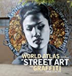 The World Atlas of Street Art and Gra...