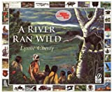 A River Ran Wild: An Environmental History (0152163727) by Cherry, Lynne