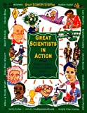 Great Scientists in Action: Early Life. Discoveries and Experiments; Grades 4-8