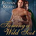 Taming a Wild Scot: Claimed by the Highlander, Book 1 (       UNABRIDGED) by Rowan Keats Narrated by Kirsten Potter