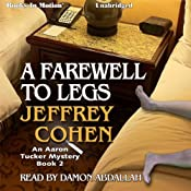 A Farewell to Legs: An Aaron Tucker Mystery, Book 2 | [Jeffrey Cohen]