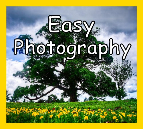 Easy Photography: The Minimalist Way (Abridged)
