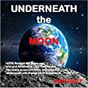 Underneath the Moon Audiobook by Dan Holt Narrated by J. Scott Bennett