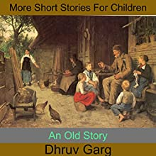 An Old Story Audiobook by Dhruv Garg Narrated by John Hawkes