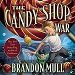 The Candy Shop War | Brandon Mull