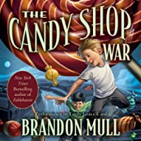 The Candy Shop War (       UNABRIDGED) by Brandon Mull Narrated by Emily Janice Card