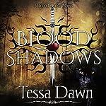 Blood Shadows: Blood Curse Series, Book 4 | Tessa Dawn