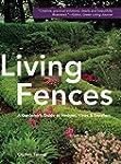 Living Fences: A Gardener's Guide to...
