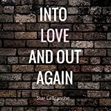 img - for Into Love and Out Again book / textbook / text book