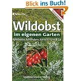 Wildobst im eigenen Garten: Apfelbeere, Schlehdorn, Kornelkirsche und Co.