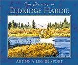 The Paintings of Eldridge Hardie - Art of a Life in Sport (0811714292) by Hardie, Eldridge