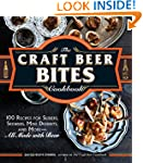 The Craft Beer Bites Cookbook: 100 Re...