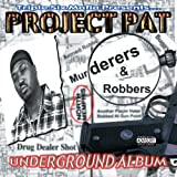 Murderers & Robbers Project Pat