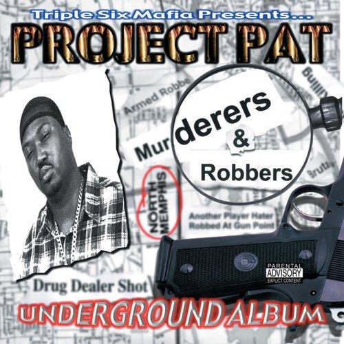 Project Pat - Murderers & Robbers - Zortam Music