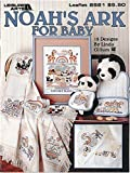 img - for Noah's Ark for Baby (Leisure Arts #2521) book / textbook / text book
