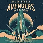Avengers of the Moon: A Captain Future Novel | Allen Steele