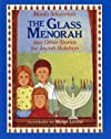 The Glass Menorah: And Other Stories for Jewish Holidays
