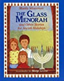 The Glass Menorah: And Other Stories for Jewish Holidays (0027826821) by Silverman, Maida