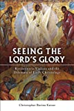 Christopher Barina Kaiser Seeing the Lord's Glory: Kyriocentric Visions and the Dilemma of Early Christology