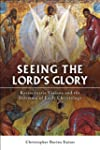 Seeing the Lord's Glory: Kyriocentric...