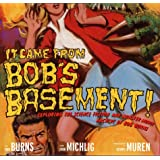 It Came from Bob's Basement: Exploring the Science Fiction and Monster Movie Archive of Bob Burns